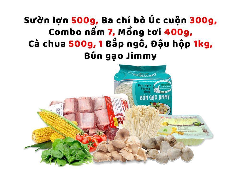 Combo Lẩu 2 (Sườn lợn 500g + Ba chỉ bò Úc cuộn 300g + combo nấm 7 + mồng tơi 400g + cà chua 500g + 1 bắp ngô  + đậu hộp 1kg + bún gạo Jimmy)