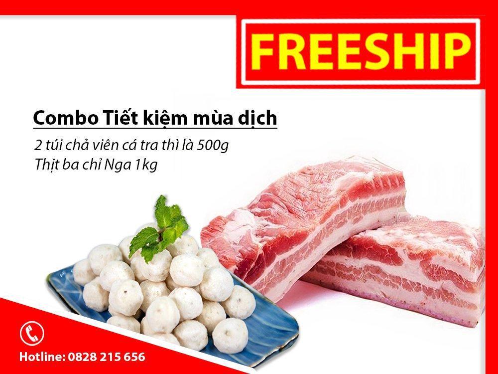 Combo tiết kiệm mùa dịch (Thịt ba chỉ Nga nhập khẩu 1Kg + 2 túi Chả viên cá tra thì là 250g)